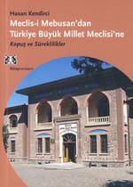 Meclis-i Mebusan'dan Türkiye Büyük Millet Meclisi'ne - Kopuş ve Süreklilikler