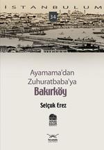 Ayamama'dan Zuhuratbaba'ya Bakırköy