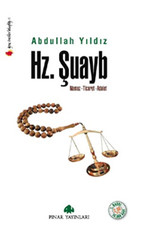 Hz. Şuayb Namaz-Ticaret-Adalet