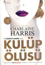Kulüp Ölüsü - Sookie Stackhouse serisi 3.Kitap