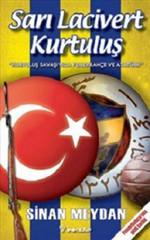 Sarı Lacivert Kurtuluş 'Kurtuluş Savaşı'nda Fenerbahçe ve Atatürk' - Fenerbahçe'nin Gizli Tarihi