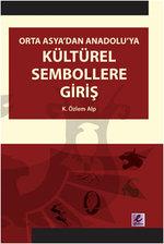 Orta Asya'dan Anadoluya Kültürel Sembollere Giriş