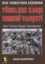 Rus Yarbayın Ağzından Türklere Karşı Ermeni Vahşeti