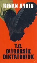 TC Oligarşik Diktatörlük