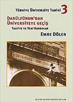 Türkiye Üniversite Tarihi-3 Darülfünun'dan Üniversiteye Geçiş (Tasfiye ve Yeni Kadrolar)