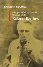 Edebiyat Müzik Ve Resimle Yaşamak Ya Da Roland Barthes