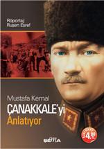 Mustafa Kemal Çanakkale'yi Anlatıyor