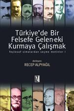 Türkiye'de Bir Felsefe Gelen-ek-i Kurmaya Çalışmak - 1