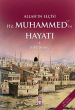 Allah'ın Elçisi Hz. Muhammed'in (s.a.v.) Hayatı