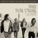 When You're Strange a film about The Doors By Tom Dicillo