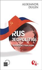 Rus Jeopolitiği - Avrasyacı