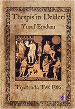 Thespis'in Delileri -Tiyatroda Tek Etki
