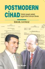 Postmodern Cihad-Tarikat Siyaset Adalet Üçgeninde Erzincan Davası