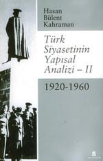 Türk Siyasetinin Yapısal Analizi 2 - 1920/1960