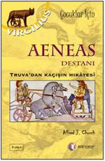 Aeneas Destanı - Truva'dan Kaçışın Hikayesi
