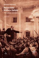 Bolşevikler İktidara Geliyor - Petrograd'da 1917 Devrimi