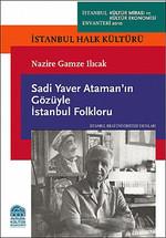 Sadi Yaver Ataman'ın Gözüyle İstanbul Folkloru