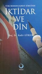 Türk Modernleşmesi Sürecinde İktidar ve Din