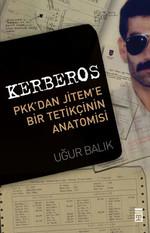 Kerberos - Pkk'dan Jitem'e Bir Tetikçinin Anotomisi