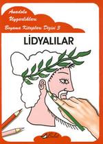 Lidyalılar - Anadolu Uygarlıkları Boyama Kitapları 3