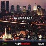 Cafe İstanbul / Bu Çalan Ne? 2