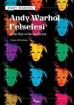 Andy Warhol Felsefesi - A'dan B'ye ve Gerisin Geriye