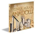 UNESCO Dünya Mirası Listesinde Yer Alan Anadolu
