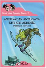 Ece ile Arda Efsaneleri Dizisi 12 - Antalya'dan Antakya'ya Kıyı Kıyı Akdeniz