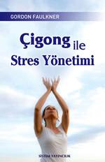 Çigong ile Stres Yönetimi
