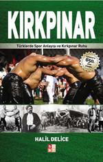 Kırkpınar - Türklerde Spor Anlayışı ve Kırkpınar Ruhu