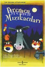 Bremen Mızıkacıları - İlk Okuma Kitaplarım