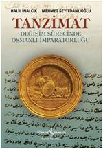Tanzimat - Değişim Sürecinde Osmanlı İmparatorluğu
