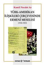 Türk-Amerikan İlişkileri Çerçevesinde Ermeni Meselesi (1918-1923)