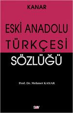 Eski Anadolu Türkçesi Sözlüğü