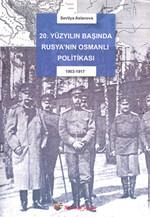 20. Yüzyıl Başında Rusya'nın Osmanlı Politikası