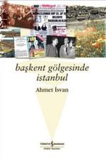 Başkent Gölgesinde İstanbul