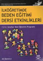 Eğitim Fakültesi Sınıf Öğretmenliği Bölümü Öğrencileri ve Sınıf Öğretmenleri İçin İlköğretimde Beden