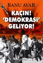 Kaçın! 'Demokrasi' Geliyor