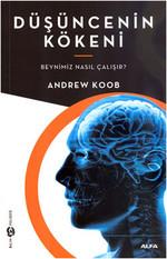 Düşüncenin Kökeni - Beynimiz Nasıl Çalışır?