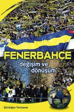 Fenerbahçe - Değişim ve Dönüşüm