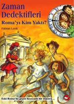 Zaman Dedektifleri 6 - Roma'yı Kim Yaktı?