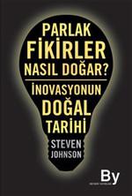 Parlak Fikirler Nasıl Doğar? İnovasyonun Doğal Tarihi