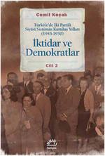 İktidar ve Demokratlar Türkiye'de İki Partili Siyasi Sistemin Kuruluş Yılları (1945 - 1950) Cilt 2
