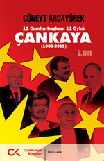 Çankaya (1980-2011) 11 Cumhurbaşkanı 11 Öykü - 2.Cilt