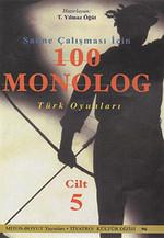 Sahne Çalışması İçin 100 Monolog 5. Cilt - Türk Oyunları