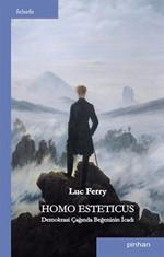 Homo Esteticus Demokrasi Çağında Beğeninin İcadı