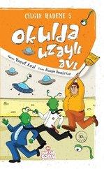 Çılgın Hademe 5-Okulda Uzaylı Avı