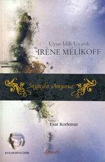 Uyur İdik Uyardı Irene Melikoff