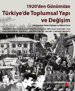 1920'den Günümüze Türkiye'de Toplumsal Yapı ve Değişim