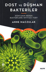 Dost ve Düşman Bakteriler